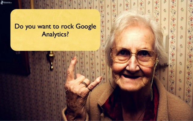 Do you want to rock Google  Analytics?