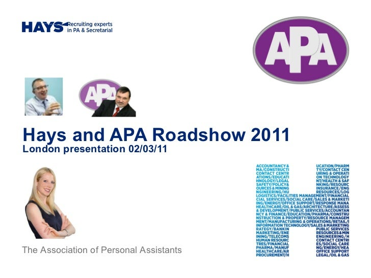 Hays and APA Roadshow 2011 London presentation 02/03/11 The Association of Personal Assistants