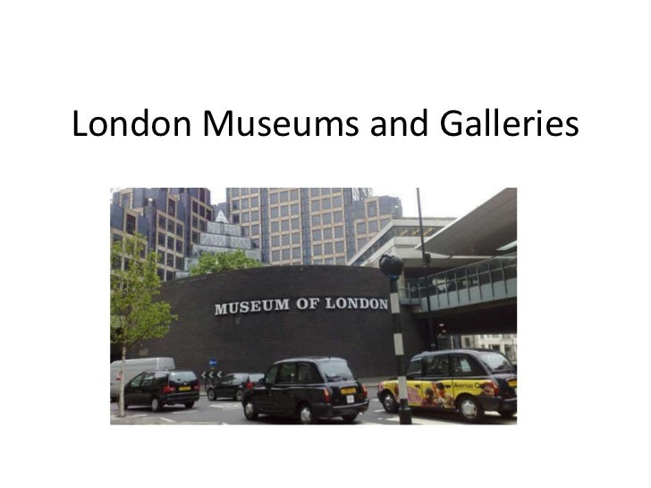 London Museums and Galleries