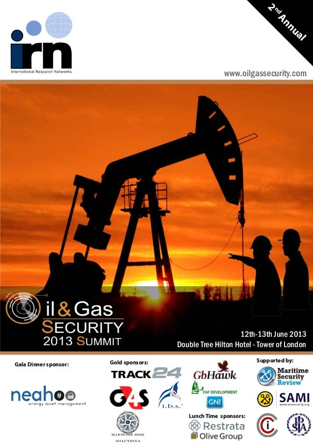 2ndAnnualwww.oilgassecurity.comSupported by:Gold sponsors:Maritime RiskSolutionsLunch Time sponsors:Gala Dinner sponsor:12...