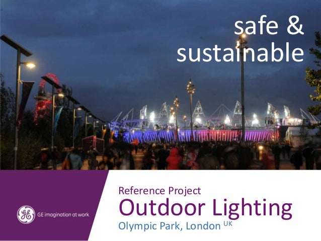 safe &           sustainableReference ProjectOutdoor LightingOlympic Park, London UK