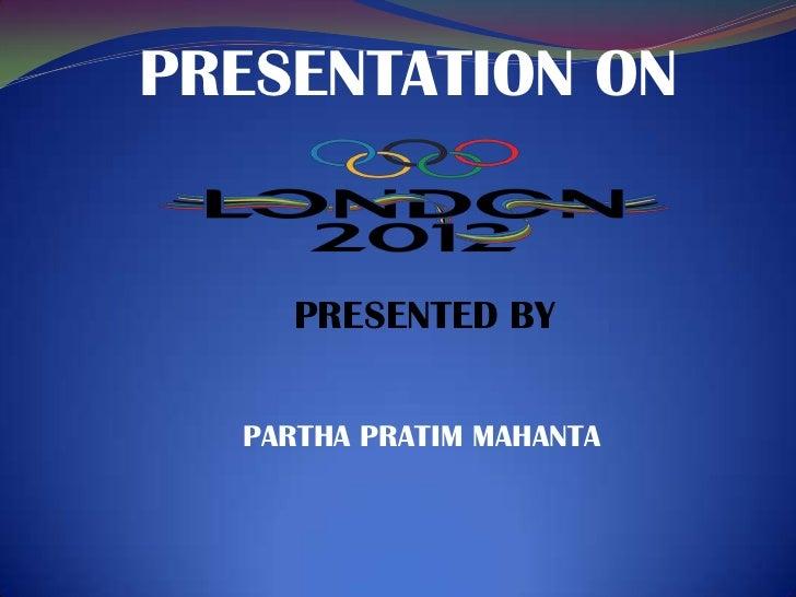 PRESENTATION ON    PRESENTED BY  PARTHA PRATIM MAHANTA