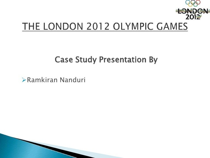 the london 2012 olympic games case study summary