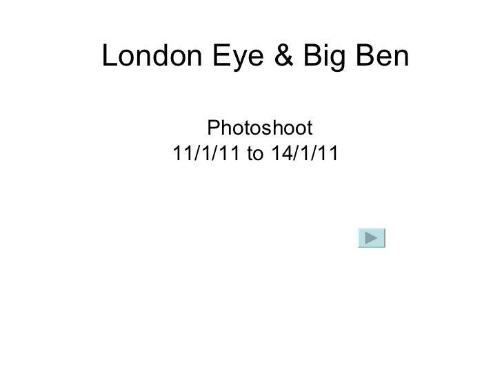 London Eye & Big Ben   Photoshoot 11/1/11 to 14/1/11