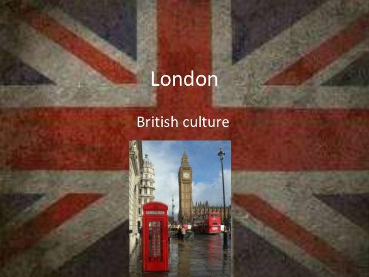 LondonBritish culture