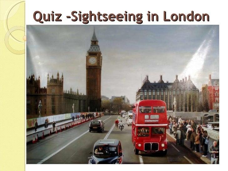 Quiz -Sightseeing in London
