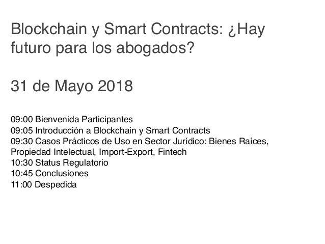Blockchain y Smart Contract: ¿ Hay futuro para los abogados ? Slide 2