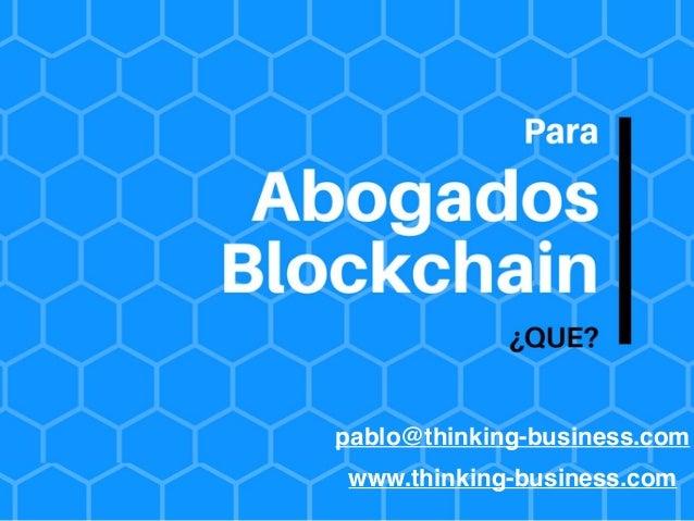 Blockchain y Smart Contract: ¿ Hay futuro para los abogados ? Slide 3