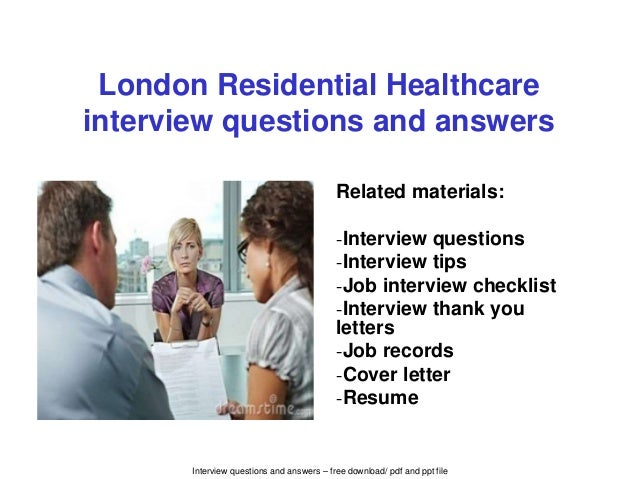 London residential healthcare interview questions and answers