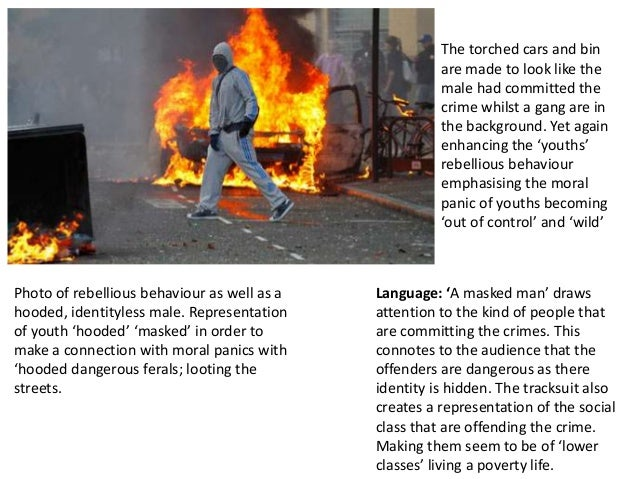 • Summary of Ideologies: • Those committing the crimes are represented to be young, hoody wearing, masked criminal that ar...