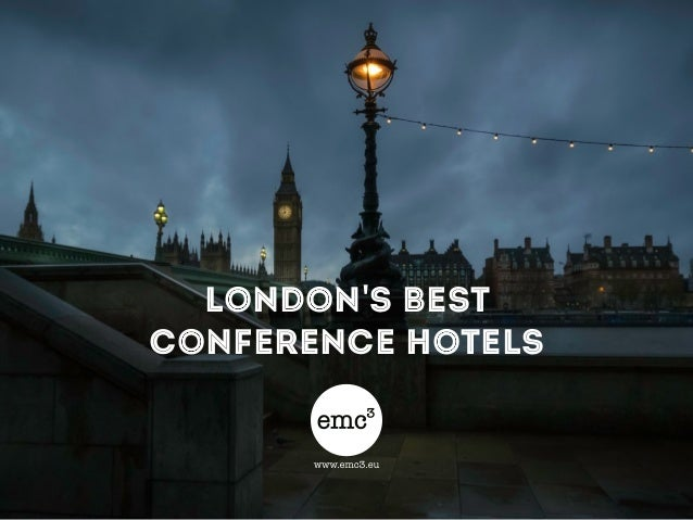 LONDON'S BEST  CONFERENCE HOTELS