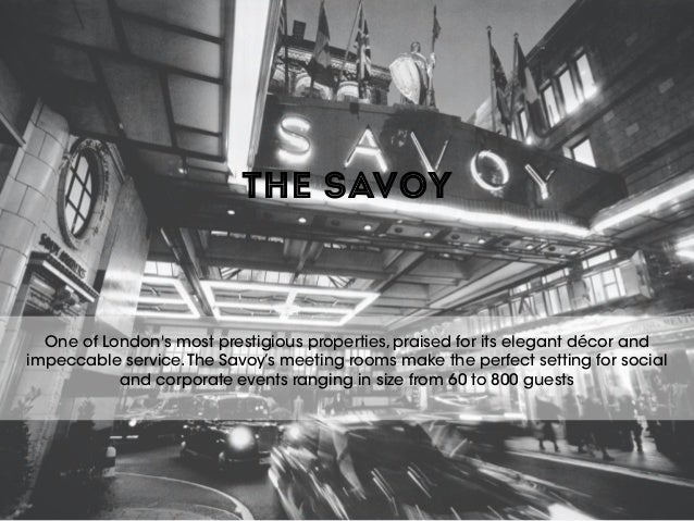 THE SAVOY One of London's most prestigious properties, praised for its elegant décor and impeccable service.The Savoy's me...