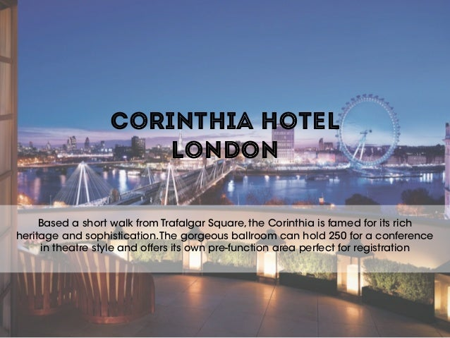CORINTHIA HOTEL LONDON Based a short walk from Trafalgar Square, the Corinthia is famed for its rich heritage and sophisti...