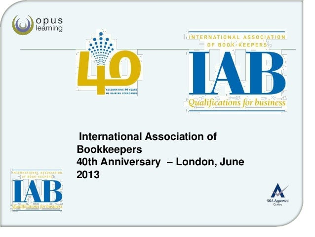 International Association ofBookkeepers40th Anniversary – London, June2013