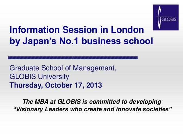 Information Session in London by Japan's No.1 business school Graduate School of Management, GLOBIS University Thursday, O...