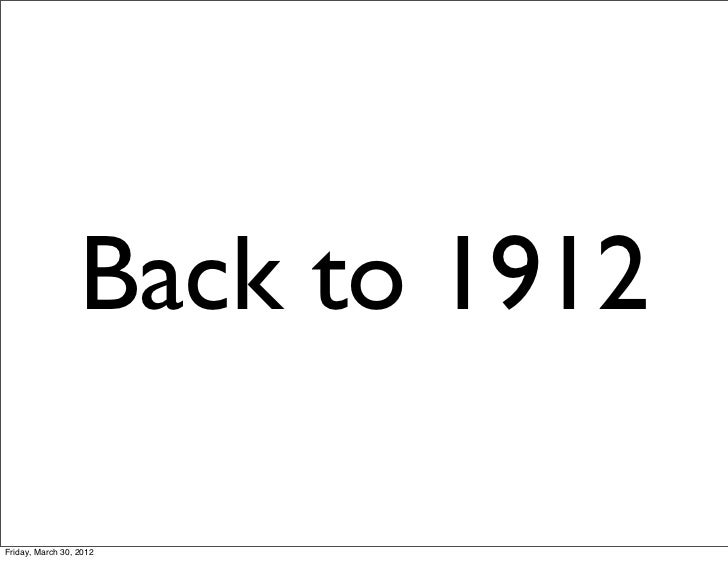 Back to 1912Friday, March 30, 2012