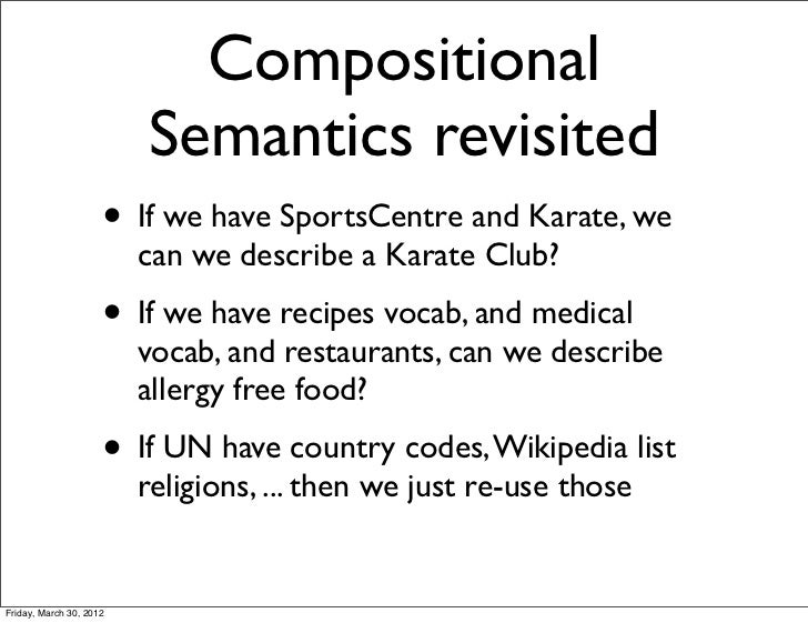 Compositional                         Semantics revisited                     • If we have SportsCentre and Karate, we    ...