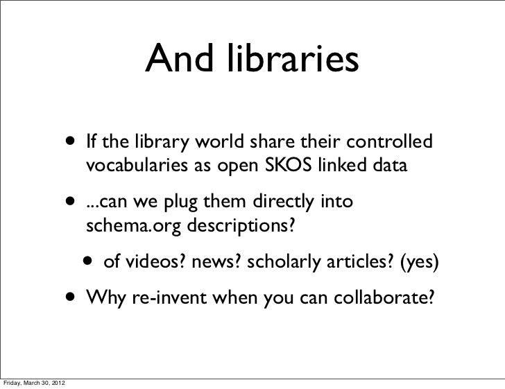And libraries                     • If the library world share their controlled                         vocabularies as op...