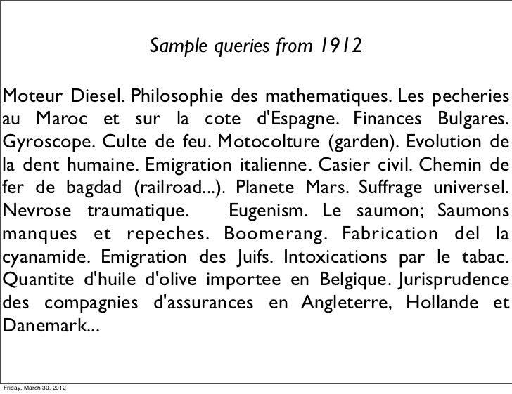 Sample queries from 1912Moteur Diesel. Philosophie des mathematiques. Les pecheriesau Maroc et sur la cote dEspagne. Finan...