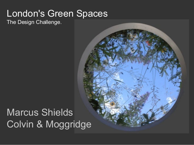 London's Green Spaces The Design Challenge. Marcus Shields Colvin & Moggridge