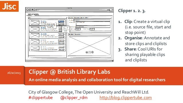 An	   online	   media	   analysis	   and	   collaboration	   tool	   for	   digital	   researchers	    Clipper	   @	   Bri...