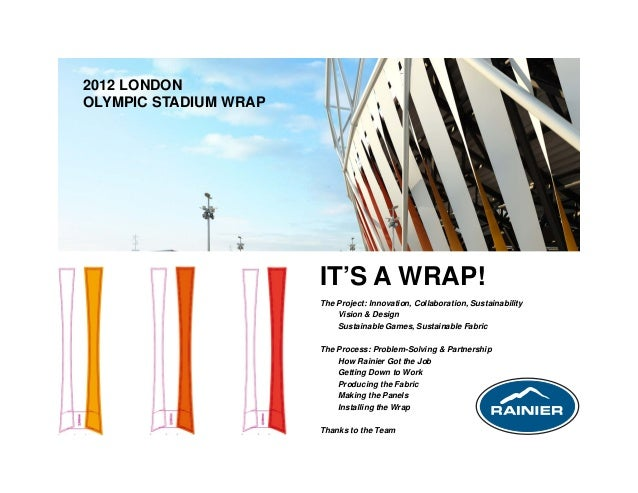 2012 LONDONOLYMPIC STADIUM WRAP                       IT'S A WRAP!                       The Project: Innovation, Collabor...