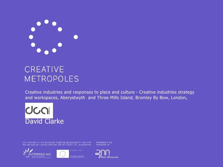 Creative industries and responses to place and culture - Creative industries strategy and workspaces, Aberystwyth  and  Th...