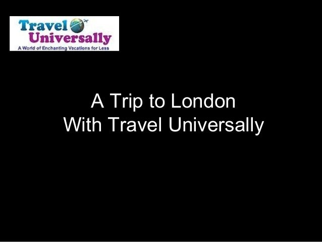 A Trip to LondonWith Travel Universally