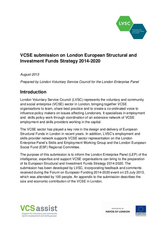 VCSE submission on London European Structural and Investment Funds Strategy 2014-2020 August 2013 Prepared by London Volun...