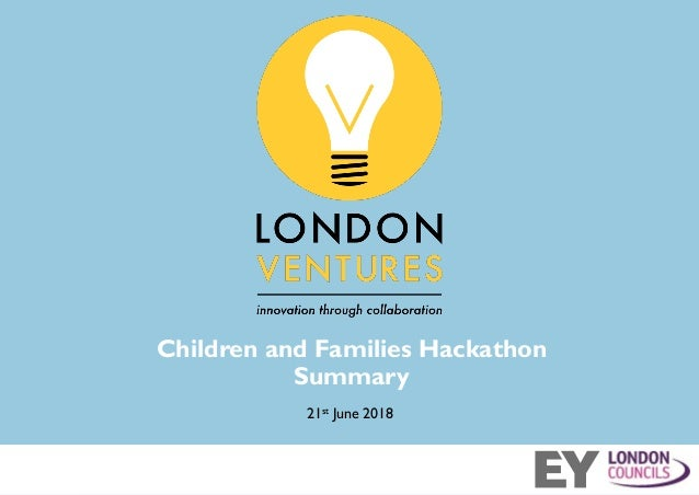 Children and Families Hackathon Summary 21st June 2018