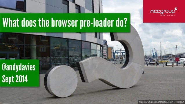 https://www.flickr.com/photos/benjreay/14713228051  What does the browser pre-loader do?  @andydavies  Sept 2014