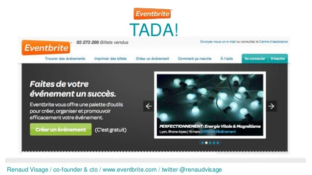 TADA!Renaud Visage / co-founder & cto / www.eventbrite.com / twitter @renaudvisage