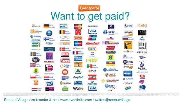 Want to get paid?Renaud Visage / co-founder & cto / www.eventbrite.com / twitter @renaudvisage