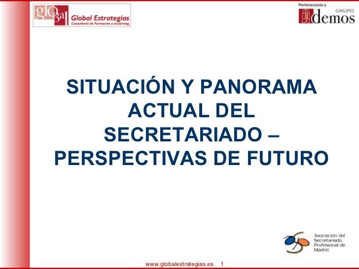 SITUACIÓN Y PANORAMA ACTUAL DEL SECRETARIADO – PERSPECTIVAS DE FUTURO