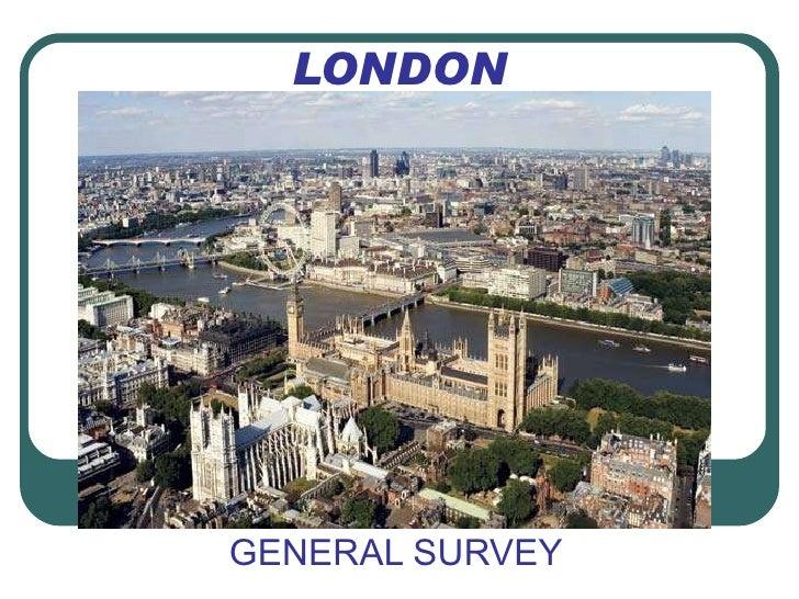 LONDON GENERAL SURVEY