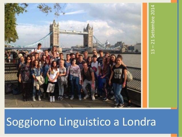 ITCS Lazzari: soggiorno linguistico a Londra, settembre 2014