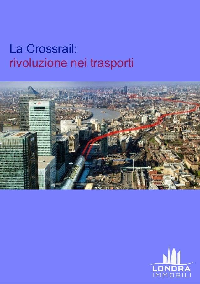 La Crossrail: rivoluzione nei trasporti
