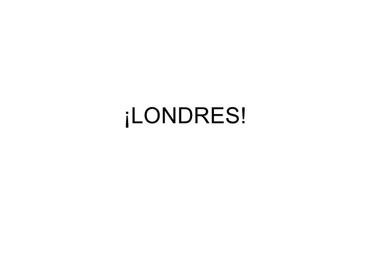 ¡LONDRES!