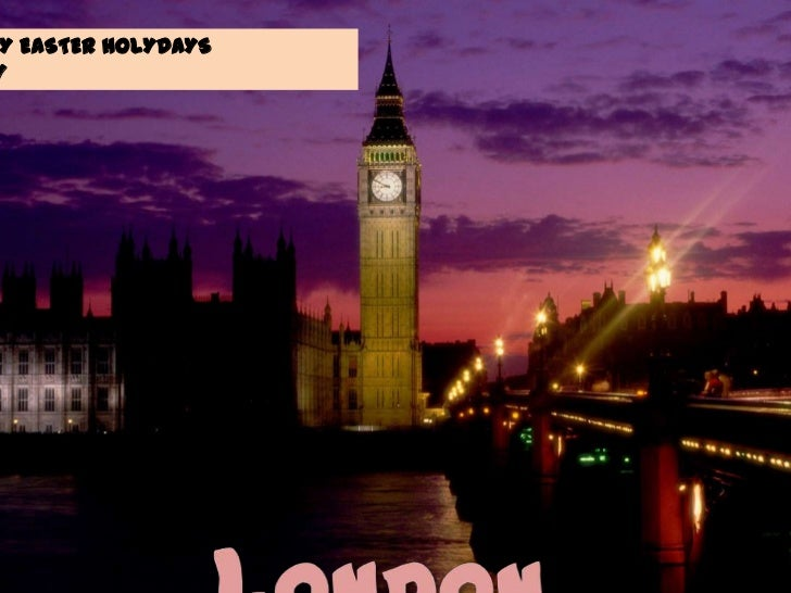MY EASTER HOLYDAYS<br />BY<br />London<br />