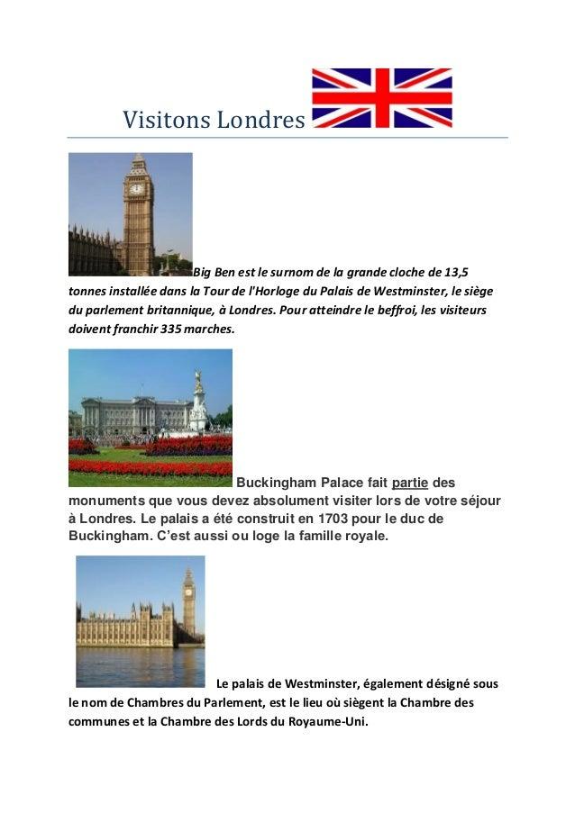 Visitons Londres                       Big Ben est le surnom de la grande cloche de 13,5tonnes installée dans la Tour de l...