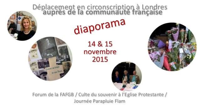 Déplacement en circonscription à Londres auprès de la communauté française Forum de la FAFGB / Culte du souvenir à l'Eglis...