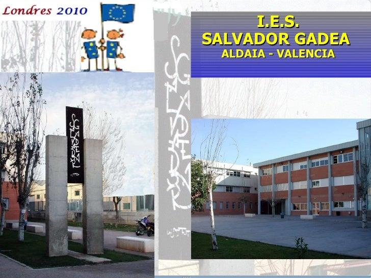 I.E.S. SALVADOR GADEA  ALDAIA - VALENCIA