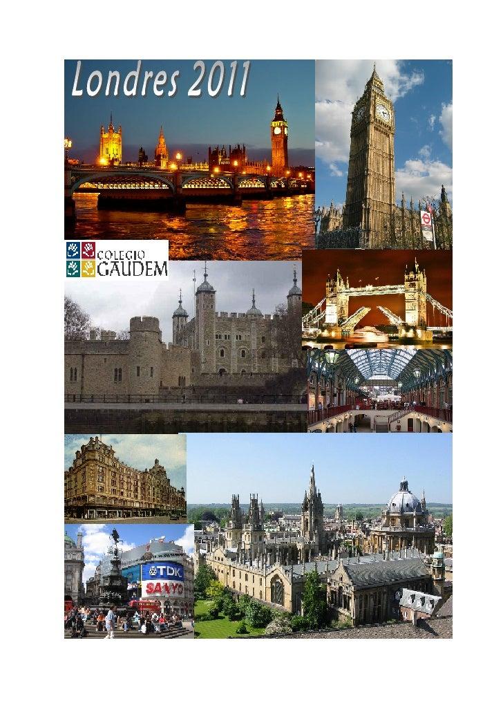VIAJE A LONDRES 4º ESO 2011La planificación de esta programación puede estar sujeta a variaciones debidoa las condiciones ...