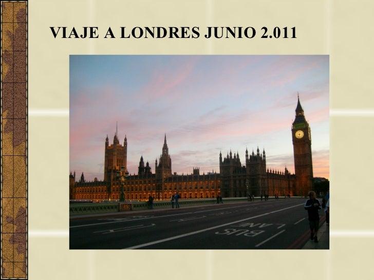 VIAJE A LONDRES JUNIO 2.011
