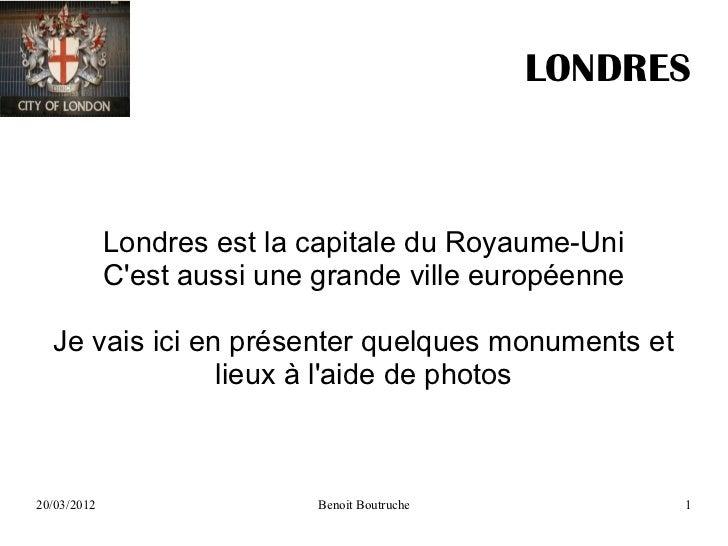 LONDRES             Londres est la capitale du Royaume-Uni             Cest aussi une grande ville européenne  Je vais ici...