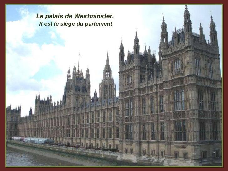 Le palais de Westminster. Il est le siège du parlement