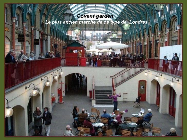 Covent garden. Le plus ancien marche de ce type de  Londres