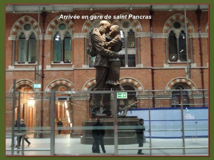 Arrivée en gare de saint Pancras