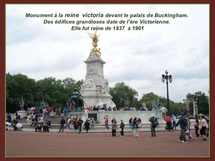 Monument à la  reine  victoria  devant le palais de Buckingham.  Des édifices grandioses date de l'ère Victorienne.  Elle ...