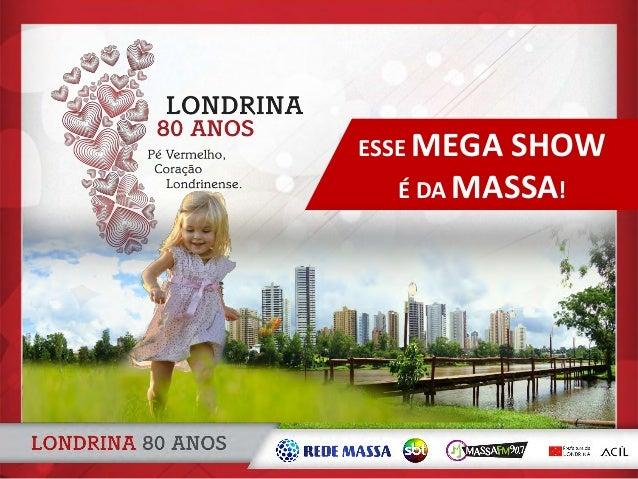 ESSE MEGA SHOW É DA MASSA!